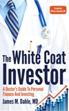 The White Coat Investor Book
