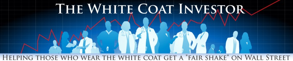 The White Coat Investor- Investing And Personal Finance Information For Physicians, Dentists, Residents, Students, And Other Highly-Educated Busy Professionals