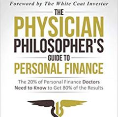 Physician Philosopher's Guide to Personal Finance