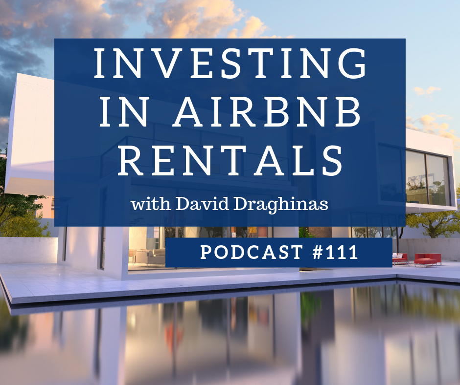 Investing in Airbnb Rentals with David Draghinas - Podcast