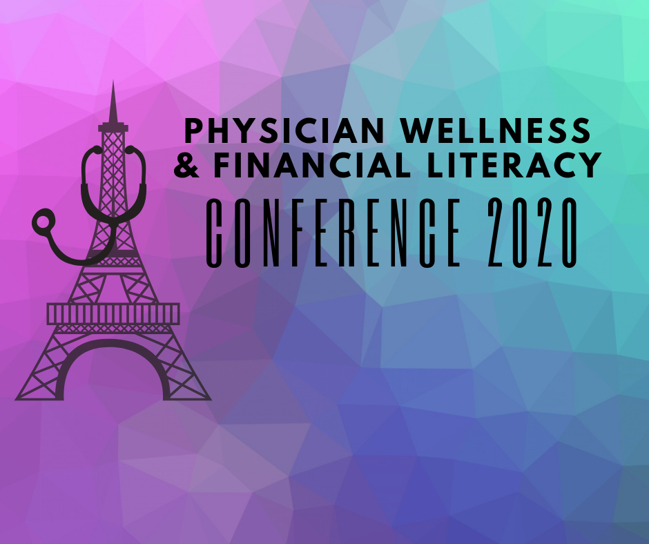 2020 Physician Wellness and Financial Literacy Conference - The