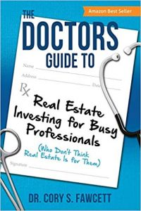 The Doctor's Guide to Real Estate Investing for Busy Professionals