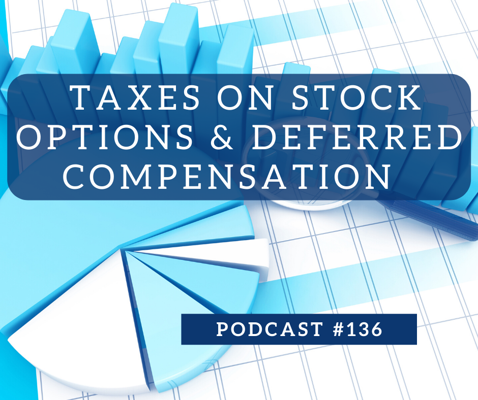 Taxes-on-Stock-Options-and-Deferred-Compensation-Podcast-136Taxes-on-Stock-Options-and-Deferred-Compensation-Podcast-136-FB.png