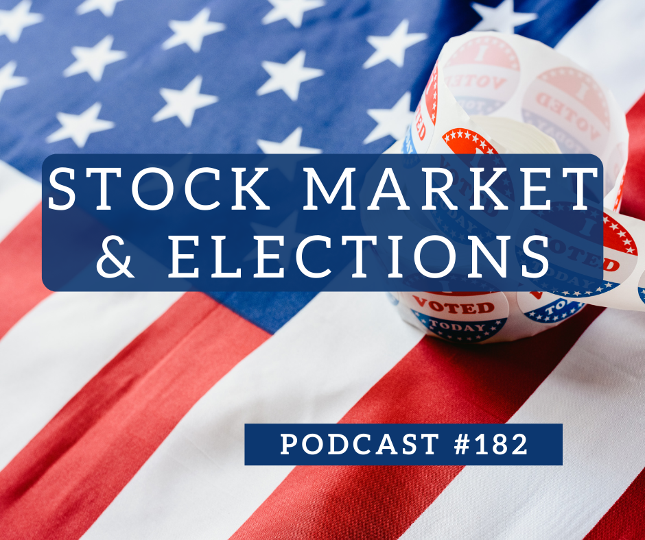 Stock Market and Elections – Podcast #182