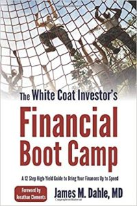 The White Coat Investor's Financial Boot Camp